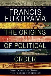 Fukuyama - Origins of Order